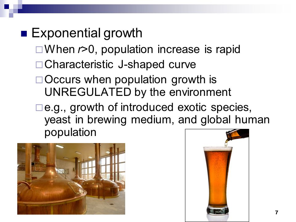 Exponential growth When r>0, population increase is rapid