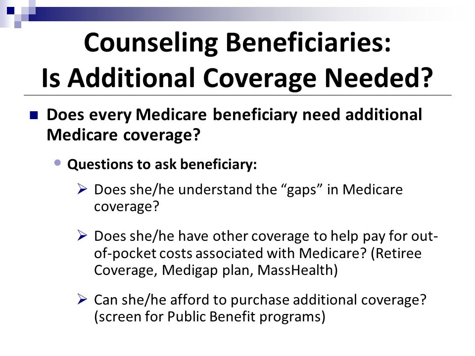 Counseling Beneficiaries: Is Additional Coverage Needed