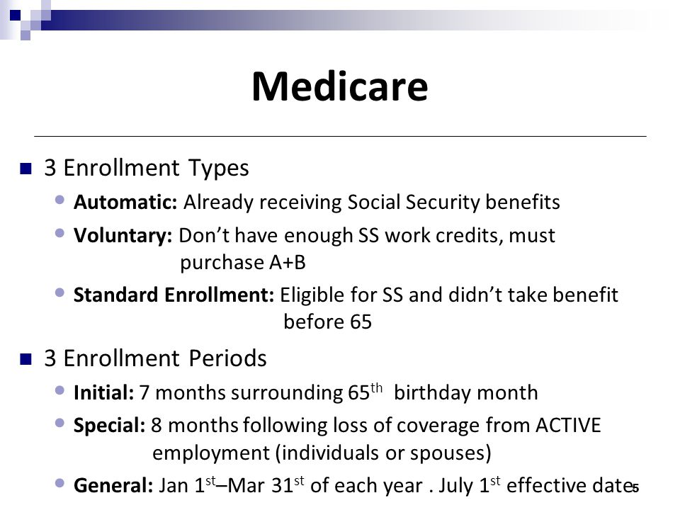 Medicare 3 Enrollment Types 3 Enrollment Periods