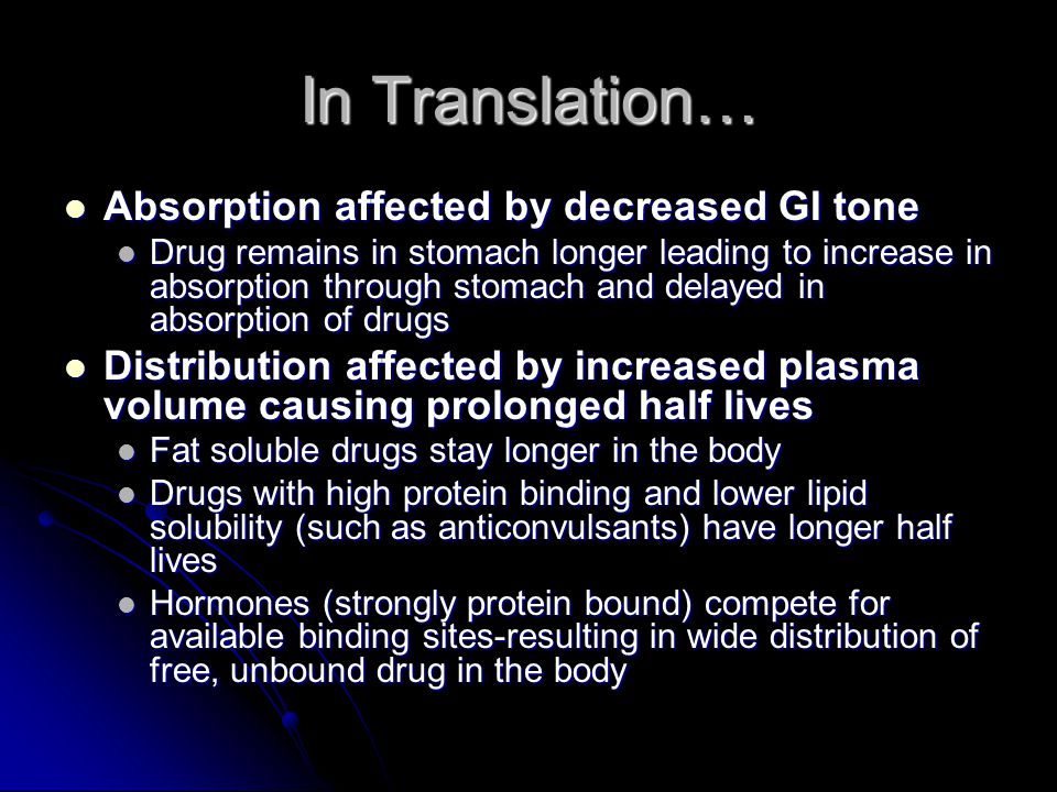 In Translation… Absorption affected by decreased GI tone