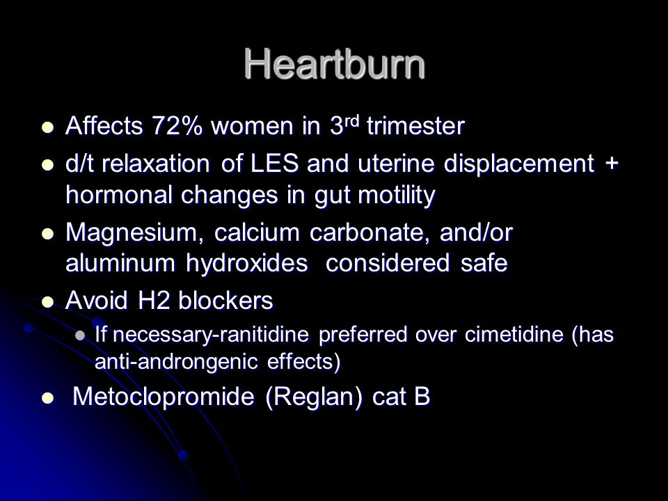 Heartburn Affects 72% women in 3rd trimester