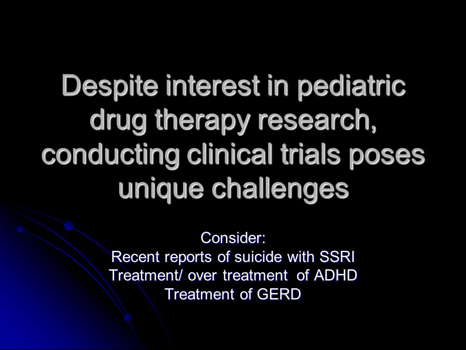 Despite interest in pediatric drug therapy research, conducting clinical trials poses unique challenges