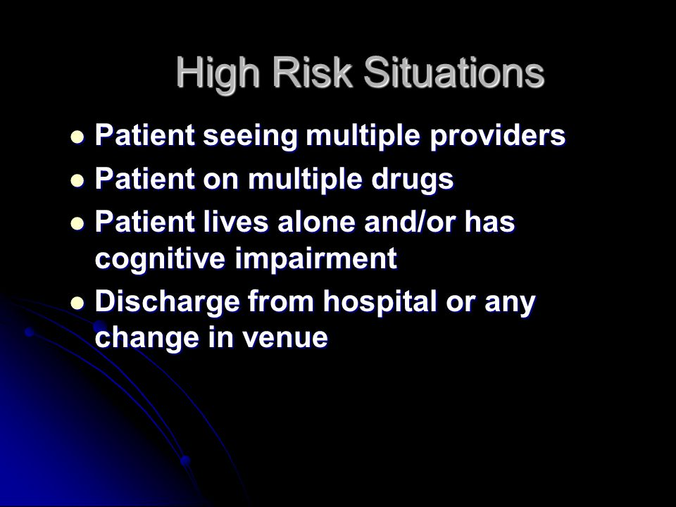 High Risk Situations Patient seeing multiple providers