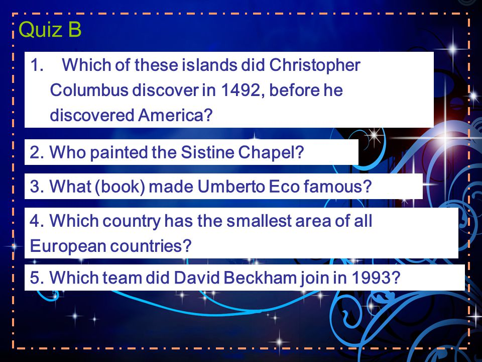 Quiz B Which of these islands did Christopher