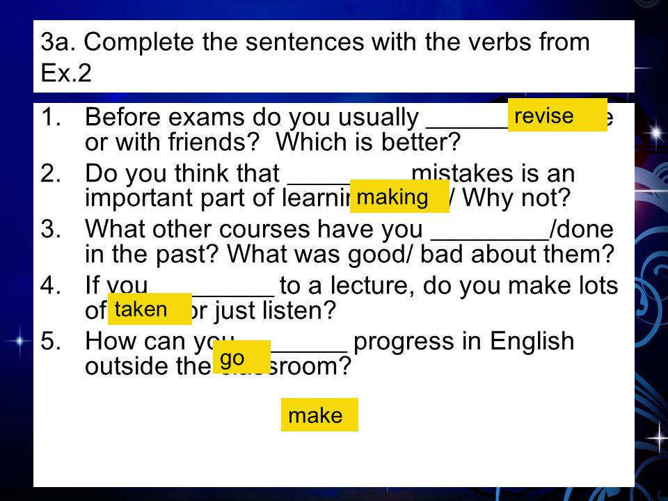 3a. Complete the sentences with the verbs from Ex.2
