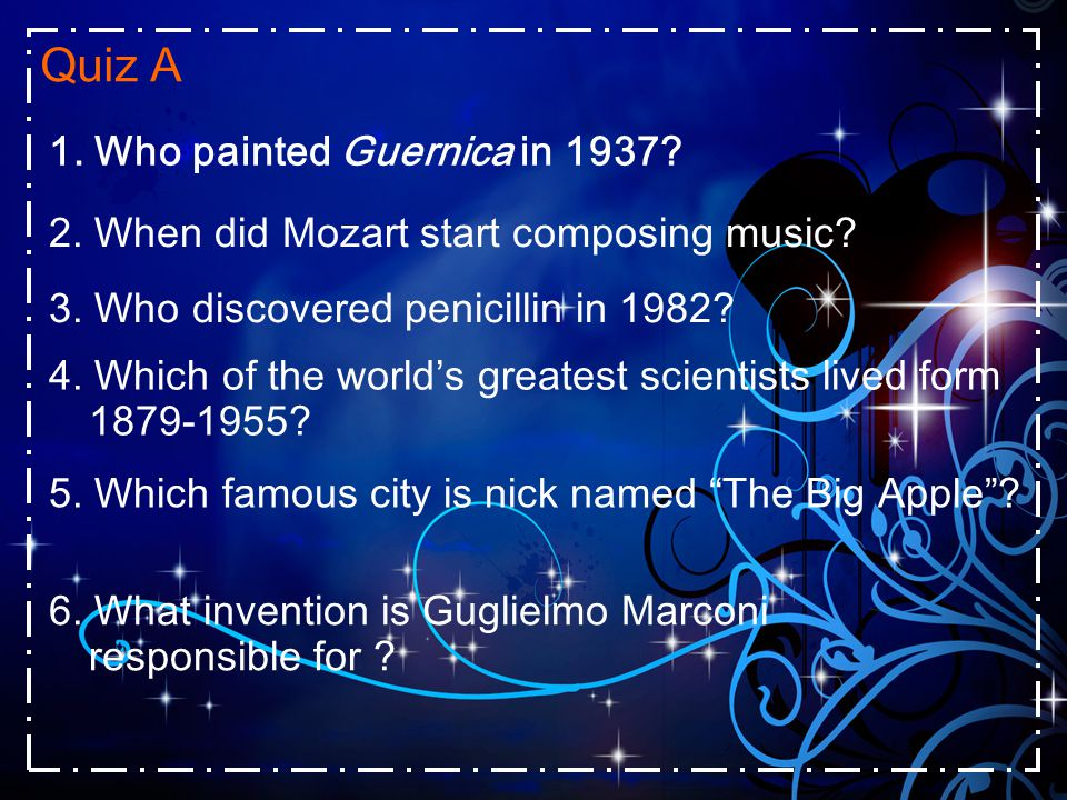 Quiz A 1. Who painted Guernica in 1937