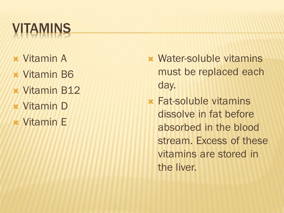 Vitamins Vitamin A Vitamin B6 Vitamin B12 Vitamin D Vitamin E