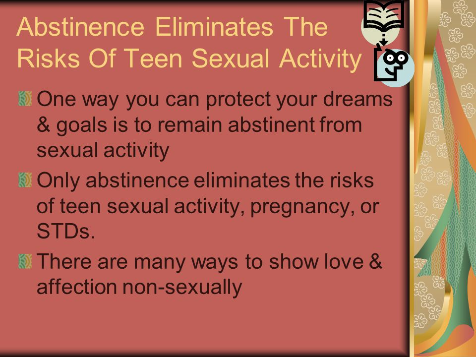 Abstinence Eliminates The Risks Of Teen Sexual Activity