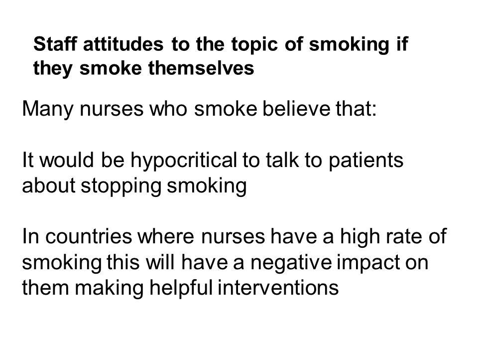 Many nurses who smoke believe that: