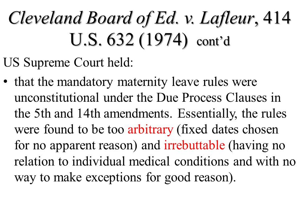 Cleveland Board of Ed. v. Lafleur, 414 U.S. 632 (1974) cont'd