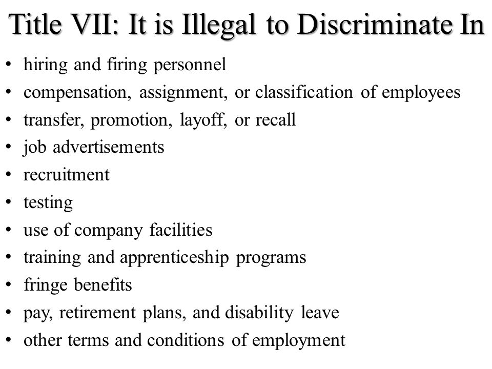 Title VII: It is Illegal to Discriminate In