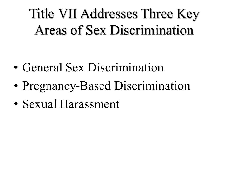 Title VII Addresses Three Key Areas of Sex Discrimination