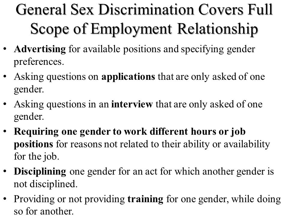 General Sex Discrimination Covers Full Scope of Employment Relationship