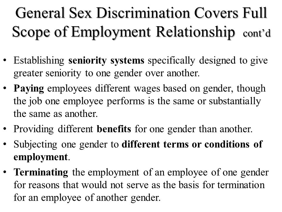 General Sex Discrimination Covers Full Scope of Employment Relationship cont'd