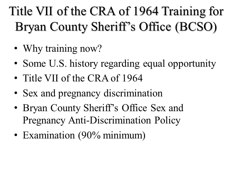 Title VII of the CRA of 1964 Training for Bryan County Sheriff's Office (BCSO)