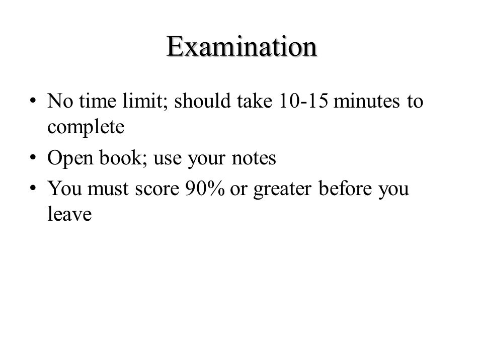 Examination No time limit; should take 10-15 minutes to complete