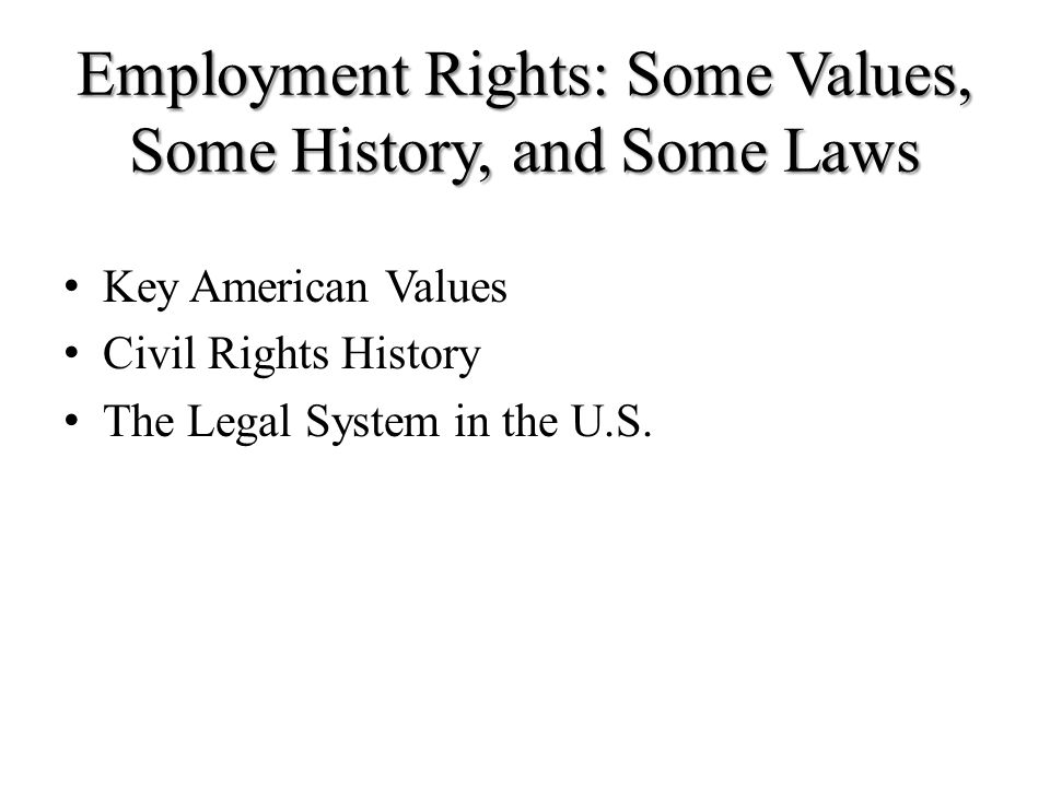 Employment Rights: Some Values, Some History, and Some Laws