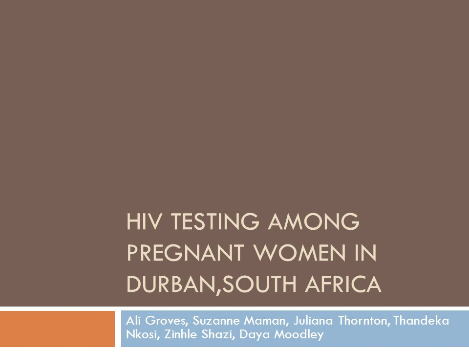 HIV testing among Pregnant women in Durban,South Africa