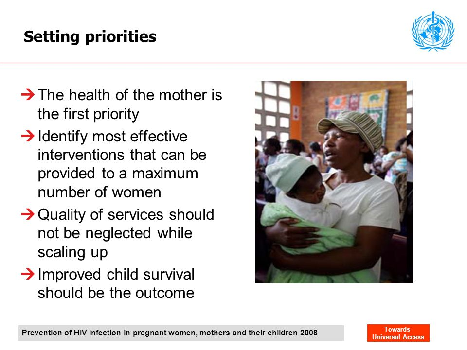 Setting priorities The health of the mother is the first priority.