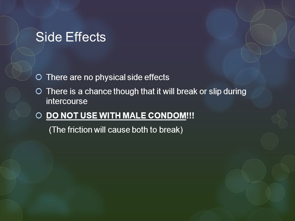 Side Effects There are no physical side effects
