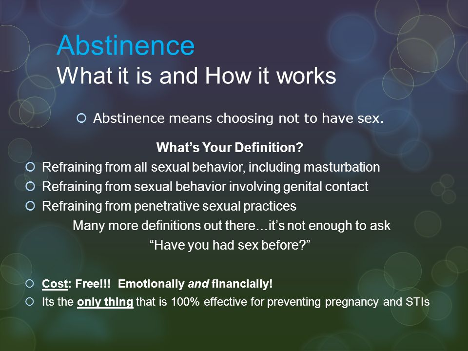 Abstinence What it is and How it works