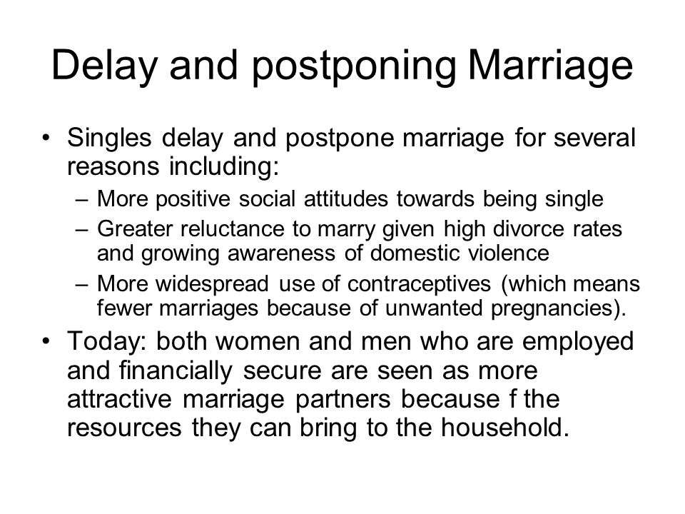 Delay and postponing Marriage