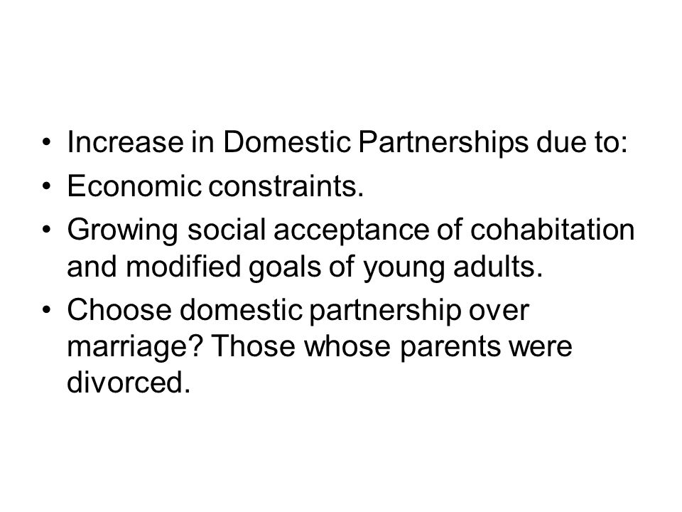Increase in Domestic Partnerships due to: