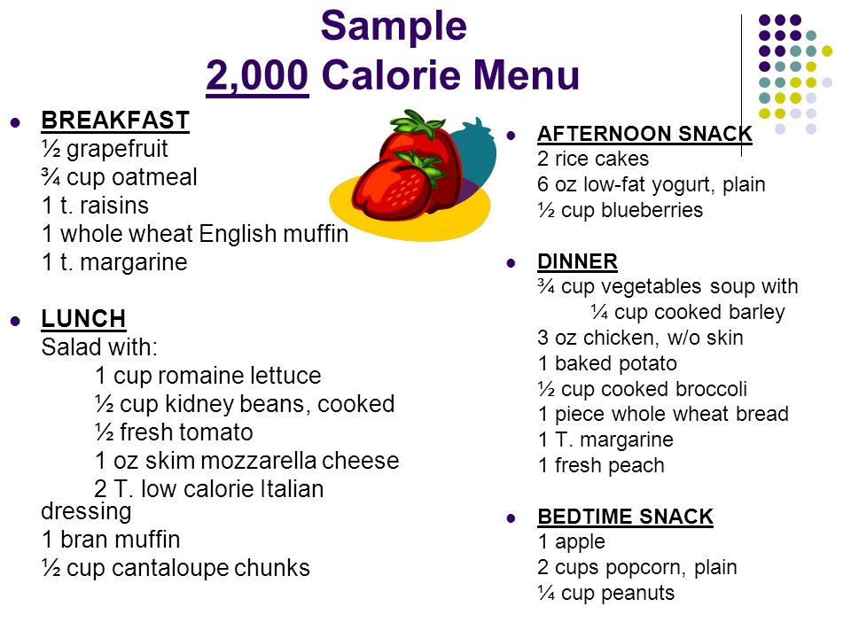 Sample 2,000 Calorie Menu BREAKFAST ½ grapefruit ¾ cup oatmeal