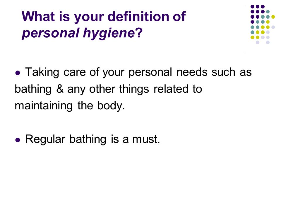 What is your definition of personal hygiene