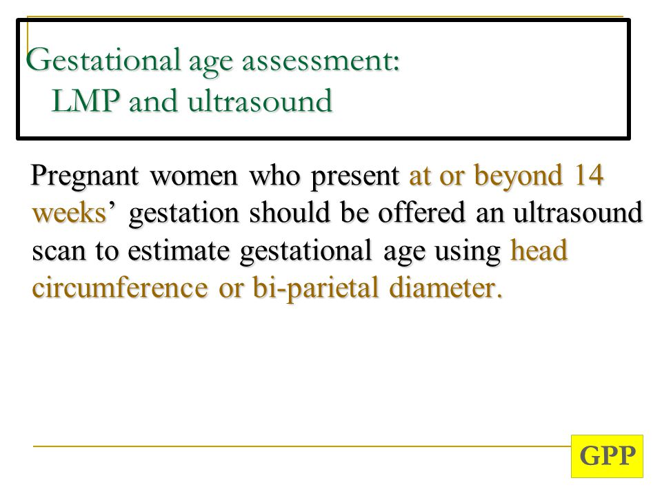 Gestational age assessment: LMP and ultrasound