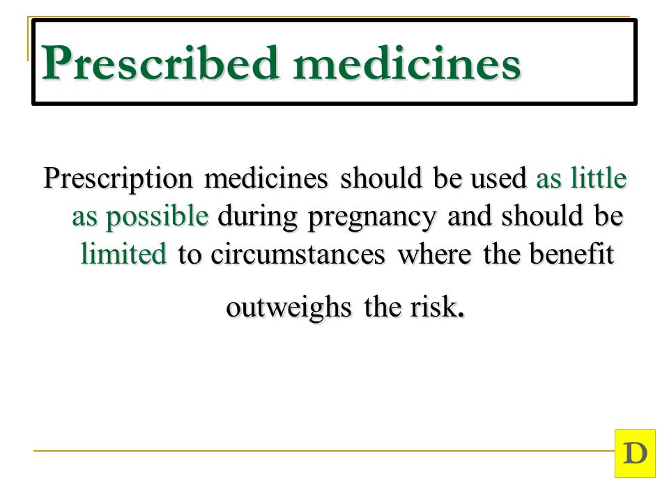 Prescribed medicines D