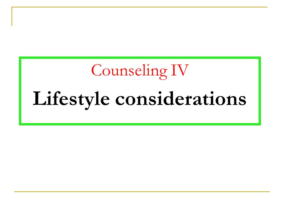 Lifestyle considerations