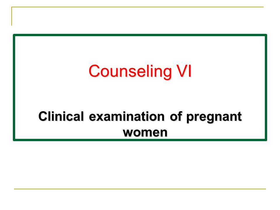 Clinical examination of pregnant women