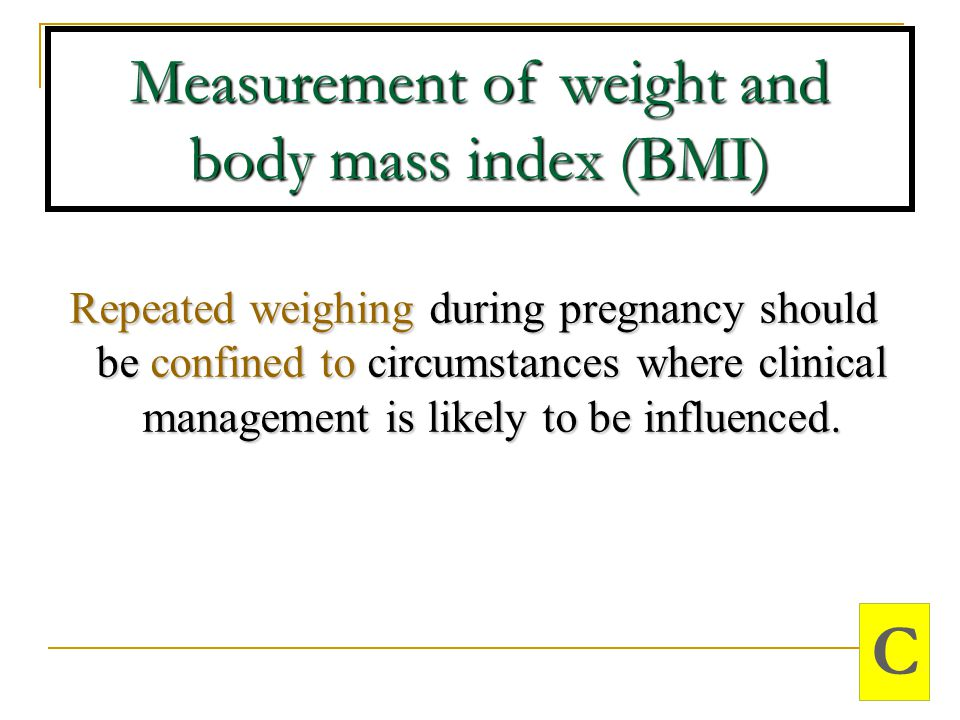 Measurement of weight and body mass index (BMI)