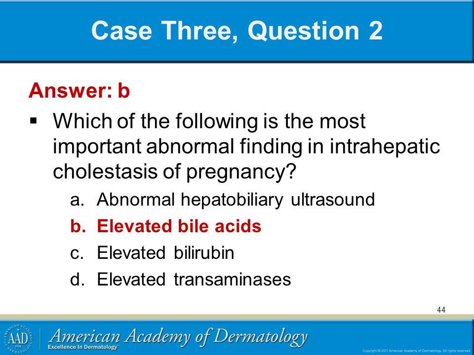 Case Three, Question 2 Answer: b