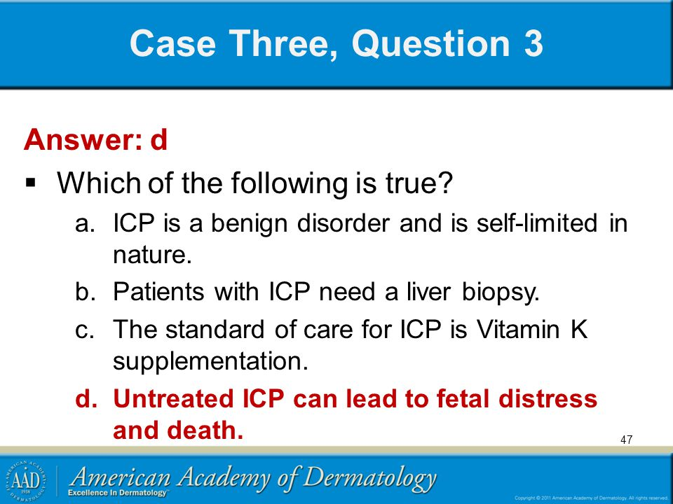 Case Three, Question 3 Answer: d Which of the following is true