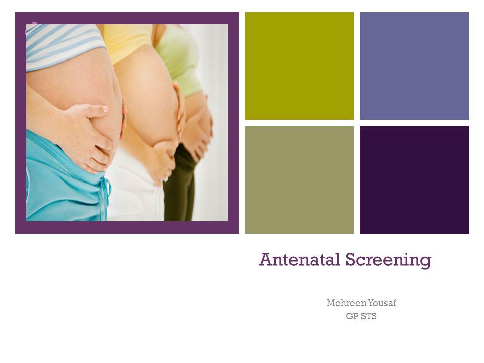 Antenatal Screening Mehreen Yousaf GP STS
