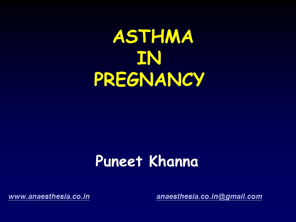 ASTHMA IN PREGNANCY Puneet Khanna