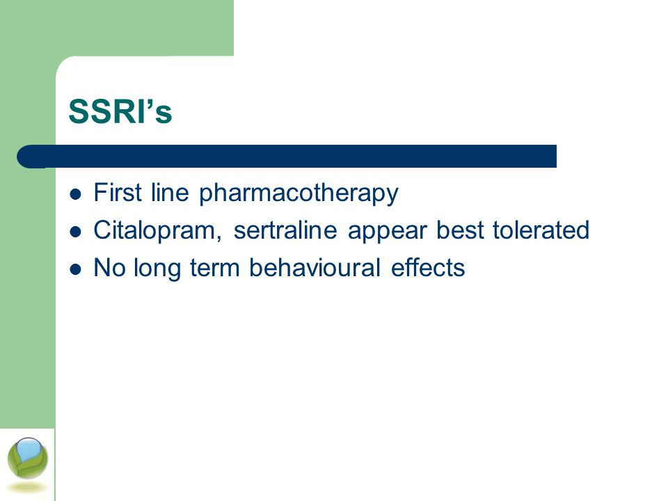 SSRI's First line pharmacotherapy