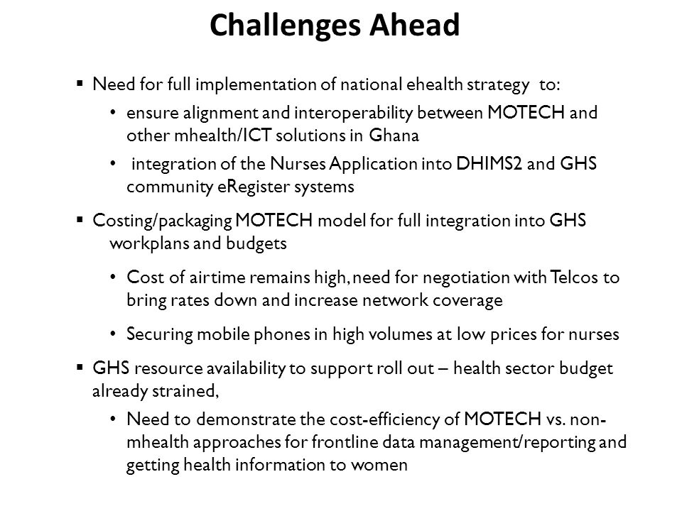 Challenges Ahead Need for full implementation of national ehealth strategy to:
