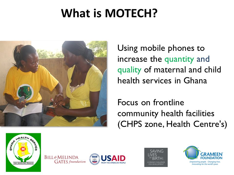What is MOTECH Using mobile phones to increase the quantity and quality of maternal and child health services in Ghana.