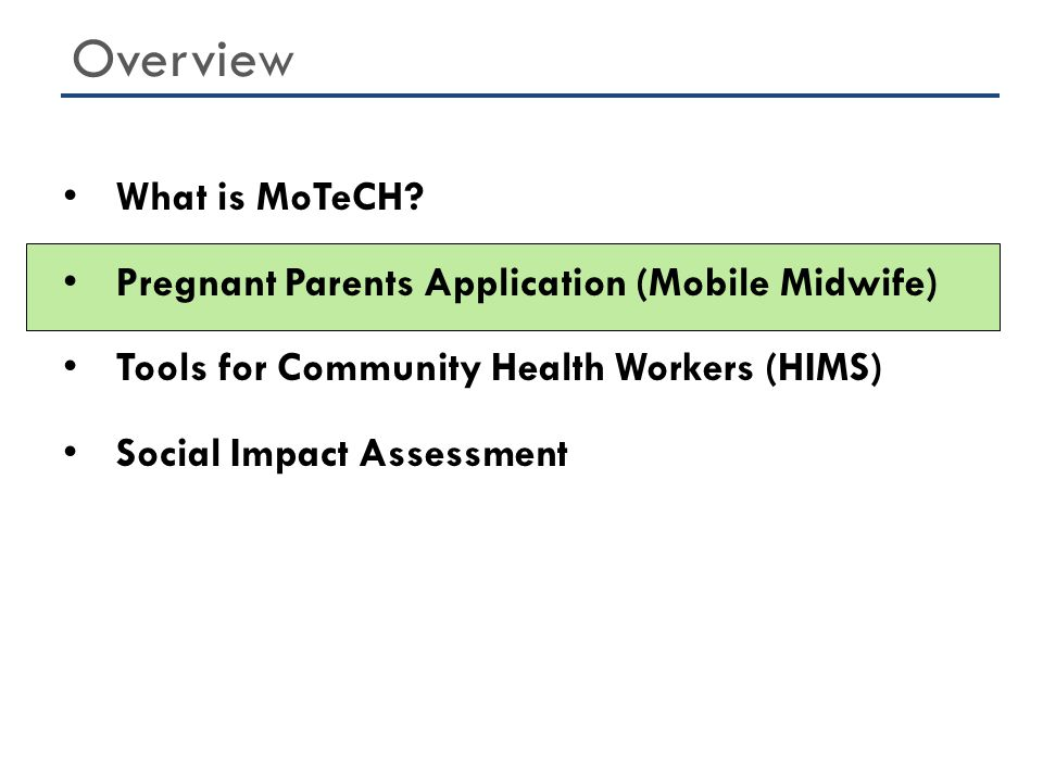 Overview What is MoTeCH Pregnant Parents Application (Mobile Midwife)