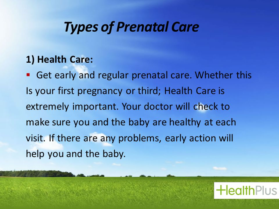 Types of Prenatal Care 1) Health Care: