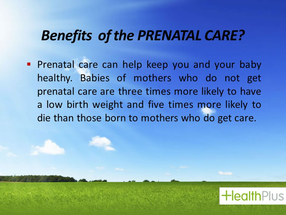 Benefits of the PRENATAL CARE