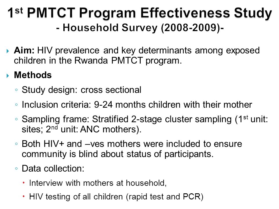 1st PMTCT Program Effectiveness Study - Household Survey (2008-2009)-