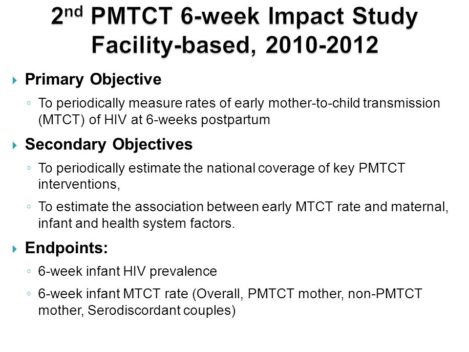 2nd PMTCT 6-week Impact Study Facility-based, 2010-2012