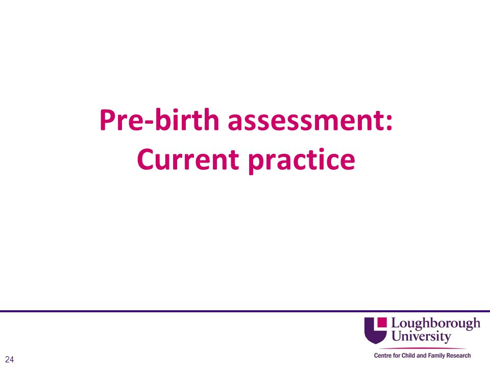 Pre-birth assessment: Current practice