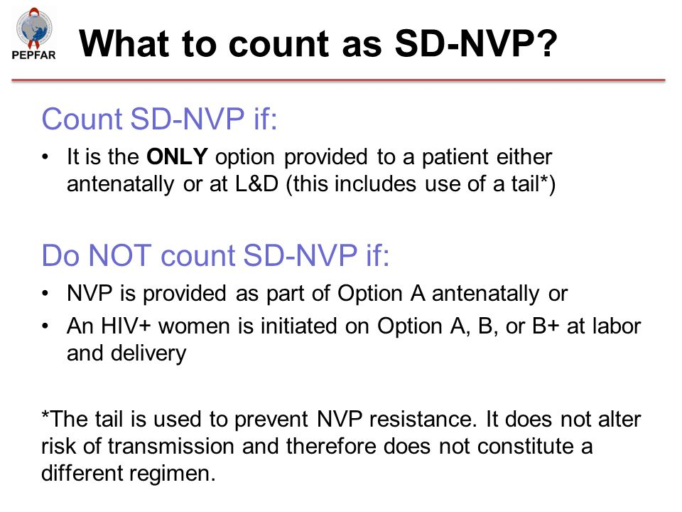 What to count as SD-NVP Count SD-NVP if: Do NOT count SD-NVP if: