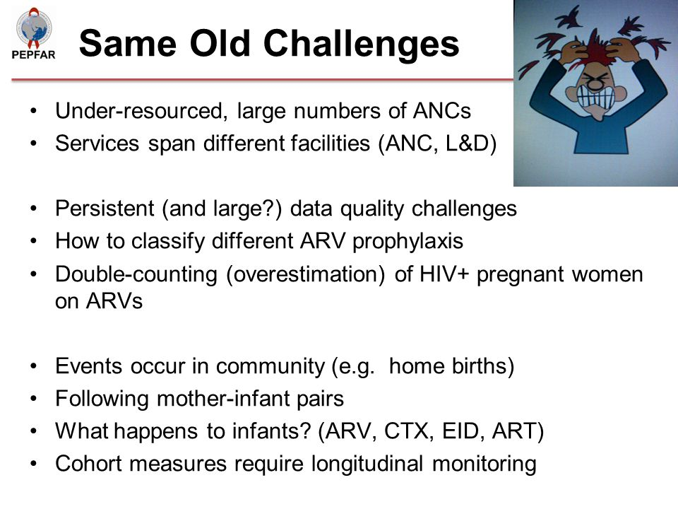 Same Old Challenges Under-resourced, large numbers of ANCs