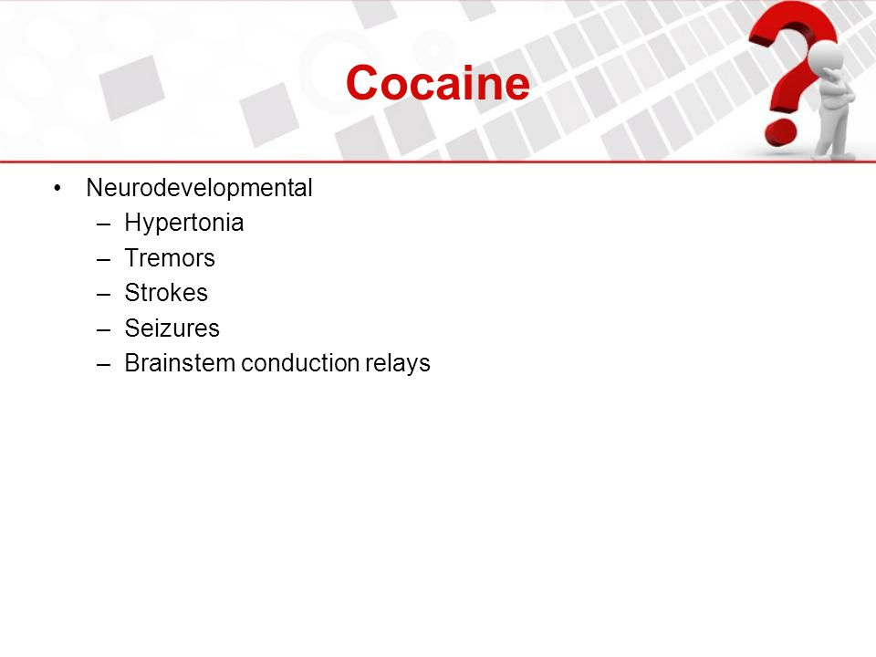 Cocaine Neurodevelopmental Hypertonia Tremors Strokes Seizures